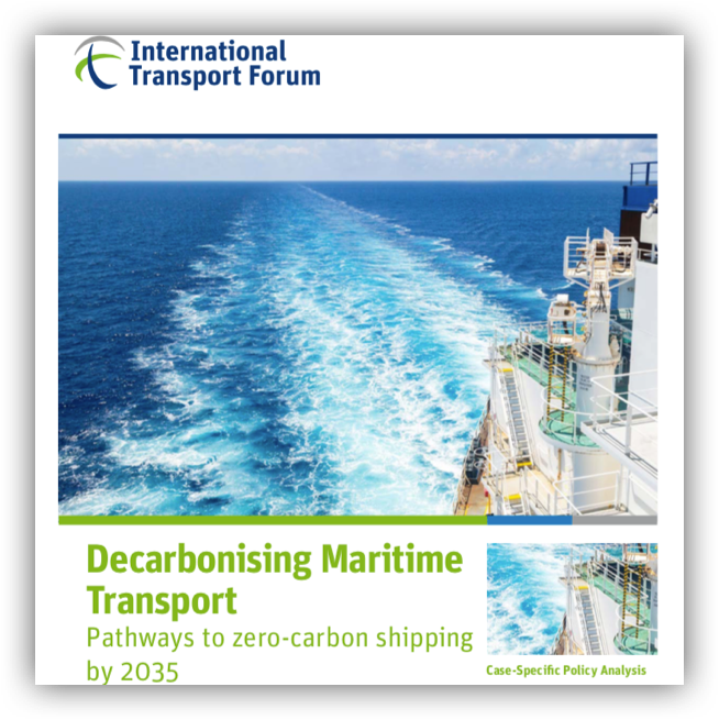 ITF OECD – Decarbonising Maritime Transport Pathways to zero-carbon shipping by 2035