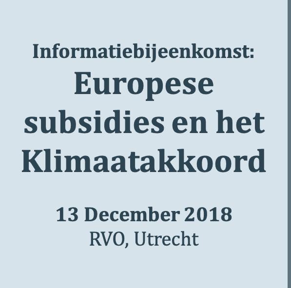 Informatiebijeenkomst Europese subsidieregelingen en het klimaatakkoord