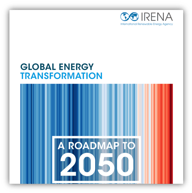 IRENA – Global Energy Transformation – Roadmap to 2050