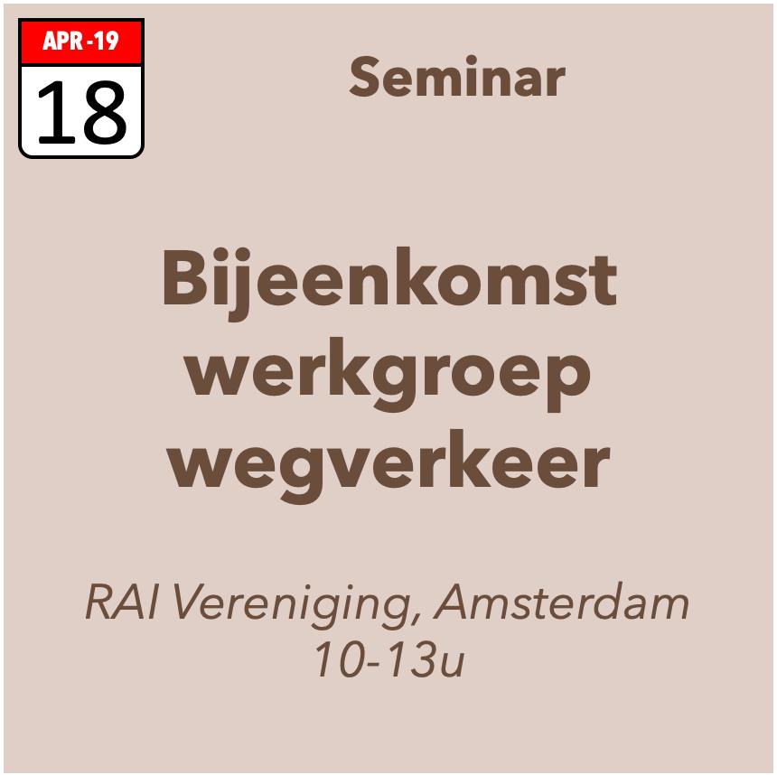 Bijeenkomst werkgroep wegverkeer 18 april 2019