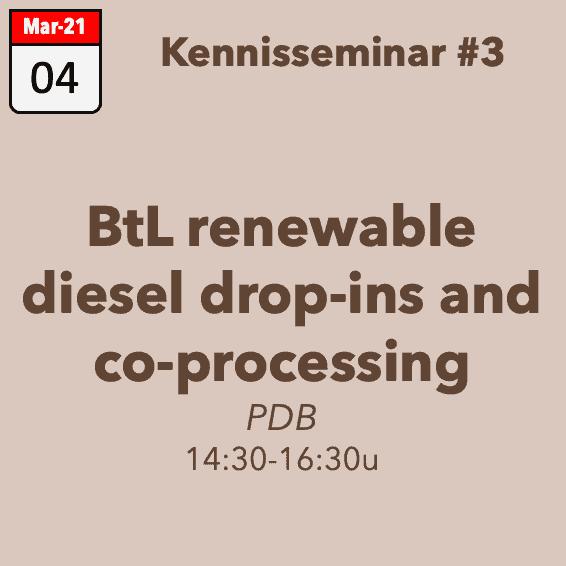 Kennisseminar #3: BtL renewable diesel drop-ins and co-processing